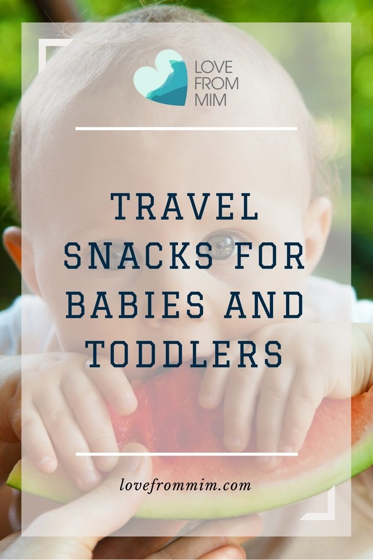 Travel Snacks For Babies And Toddlers Love From Mim