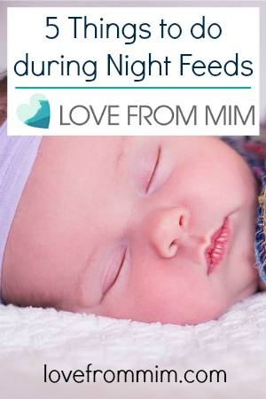 5 Things to do during Night Feeds - lovefrommim.com Breastfeeding Long Night Feeds Breastfeeding on demand Newborn Baby Night Feeds What to do during night feeds