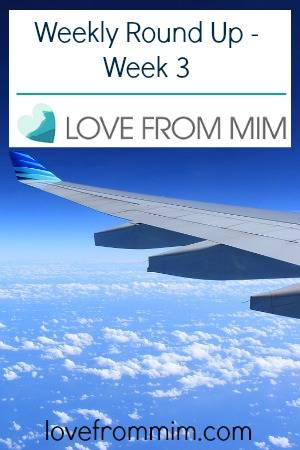 Weekly Round Up - Week 3 - lovefrommim.com Emigrating from the UK to Australia