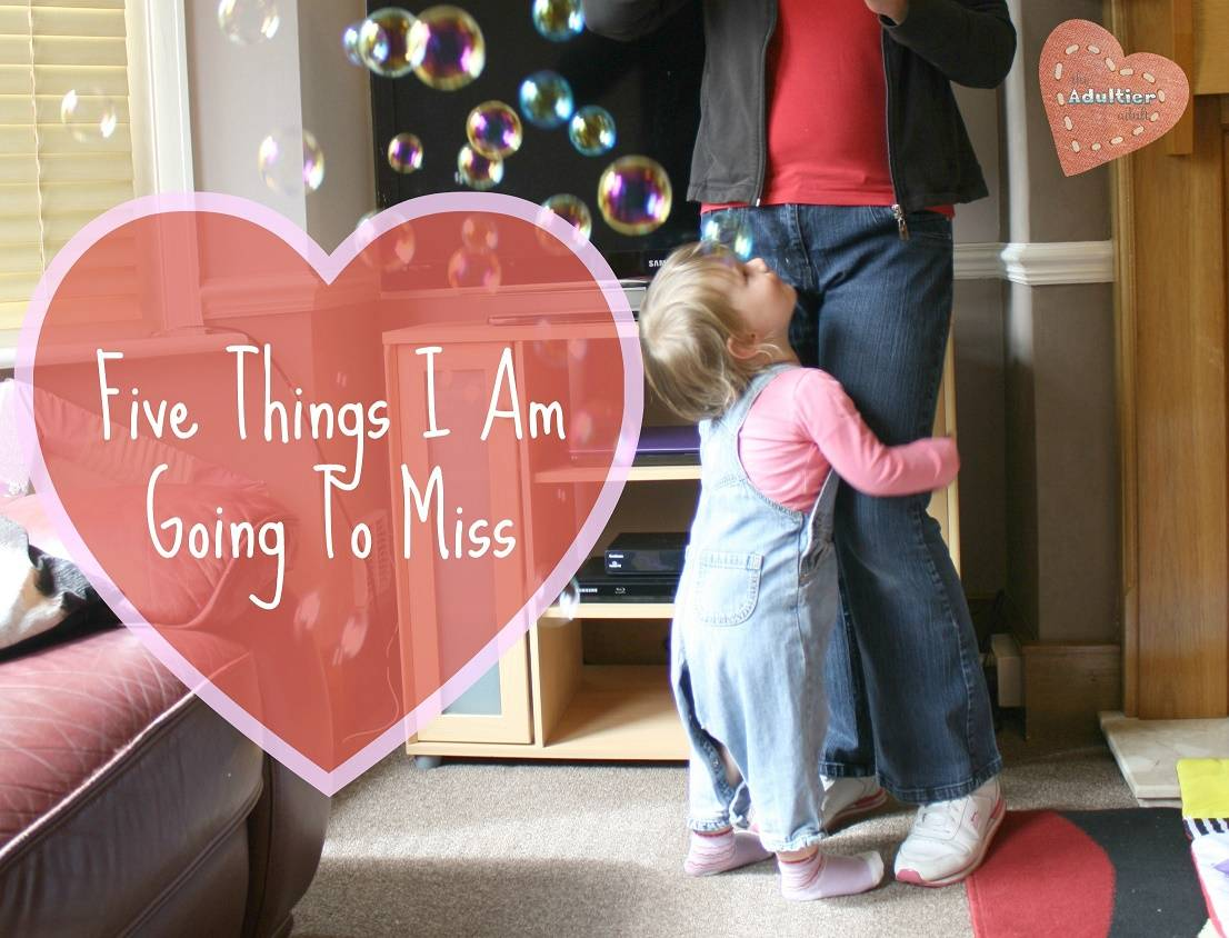 5 Things I will Miss as My Toddler Grows Up by The Adultier Adult - lovefrommim.com My Five Things MyFiveThings #myfivethings Guest Post on lovefrommim.com Parenting Parenthood Motherhood Toddlers
