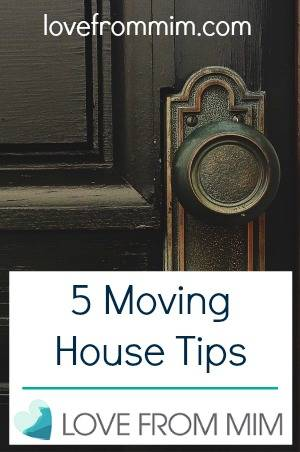 5 Moving House Tips - lovefrommim.com Tips for Moving Home