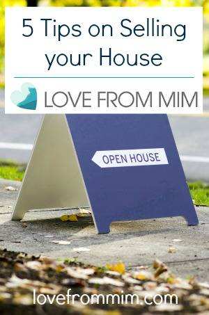 5 Tips on Selling your House - lovefrommim.com Selling Houses Selling Home How to sell your house advice on selling houses putting your house on the market getting the best price for your house how to sell your house