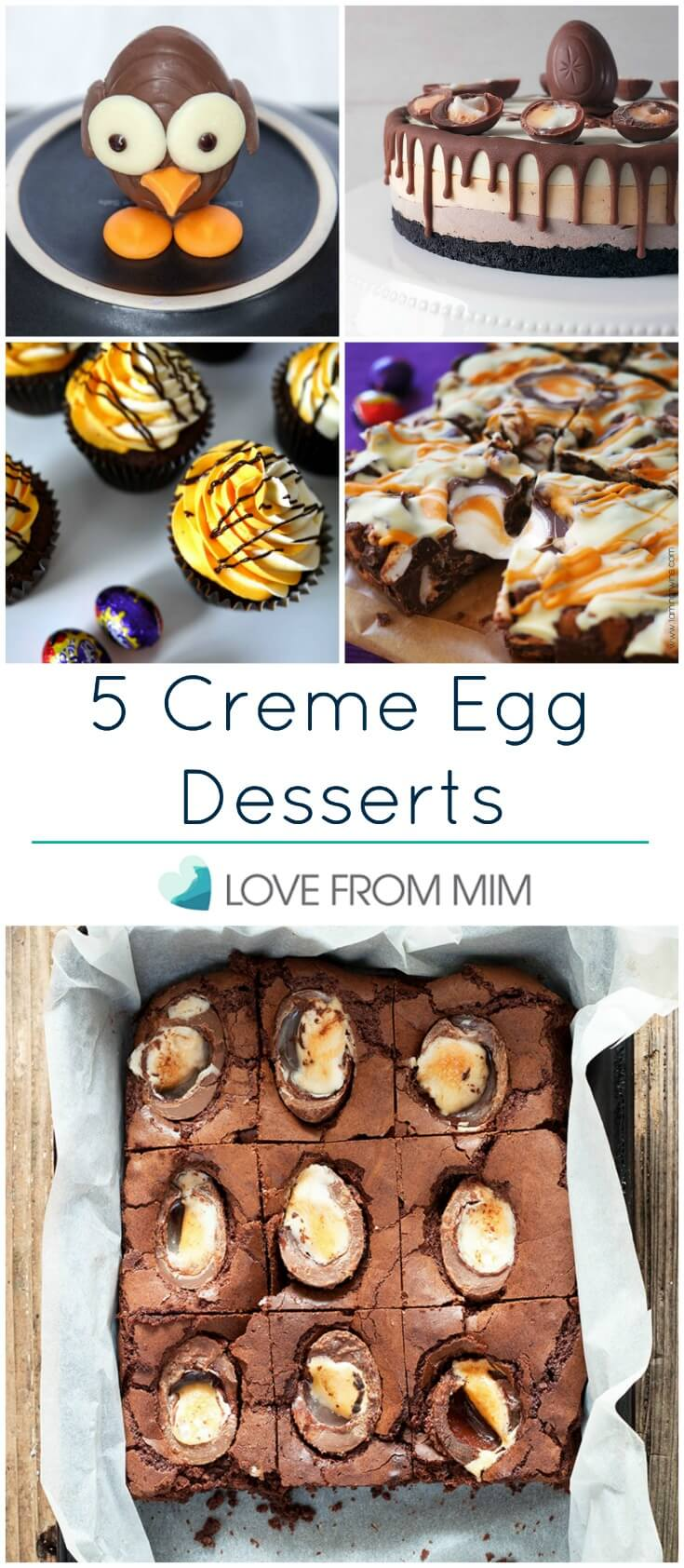 5 Creme Egg Desserts! Love from Mim lovefrommim.com Easter Eggs Cadbury Creme Eggs Easter Treats Easter Desserts