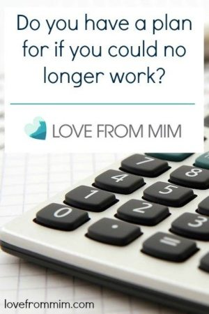 Do you have a plan for if you could no longer work? www.lovefrommim.com Income Protection Life Insurance Superannuation Protecting your Income Family Finances Protecting your Future Savings
