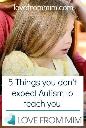 5 Things You Don't Expect Autism to Teach You - lovefrommim.com