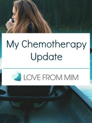 My Chemotherapy Update - www.lovefrommim.com Triple Negative Breast Cancer Chemotherapy AC Chemo Paclitaxel Taxol Taxane Treatment for Breast Cancer Young Mum with Cancer