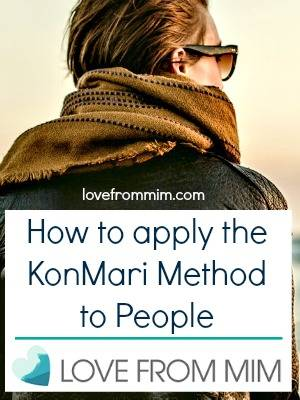 How to apply the KonMari Method to People in your life - lovefrommim The Life-Changing Magic of Tidying by Marie Kondo How to Declutter your Friends How to end friendships Declutter your Friendships