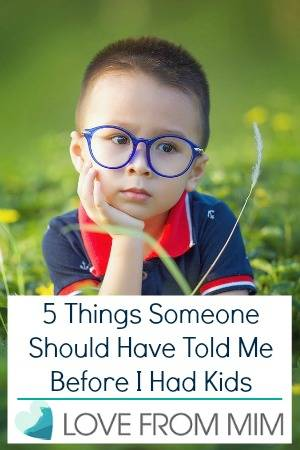 5 Things Someone Should Have Told Me Before I Had Kids - lovefrommim.com Kids in Adelaide Parenting Advice Parenthood Becoming a New Mum