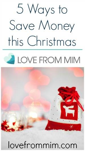 5 Ways to Save Money this Christmas - lovefrommim.com How to Save Money at Christmas How to save money on Christmas Presents