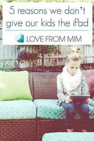 5 reasons we don't give our kids the iPad - lovefrommim.com Love from Mim iPads for Kids iPads for Children Screen time rules for Kids How much screen time is healthy for children